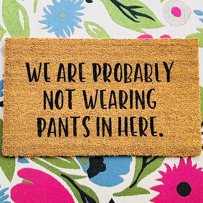 We're Probably Not Wearing Pants dppr mats